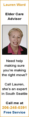 Need help making sure you�re making the right move?  Call Lauren Ward � she an expert in South Seattle  206-245-0391  No-fee guidance